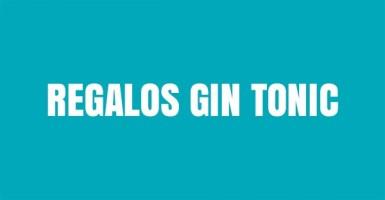 REGALOS GIN TONIC